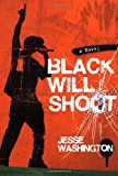 Black Will Shoot, Jesse Washington, 1416938796