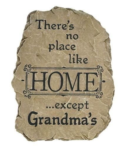There's No Place Like Home except Grandma's