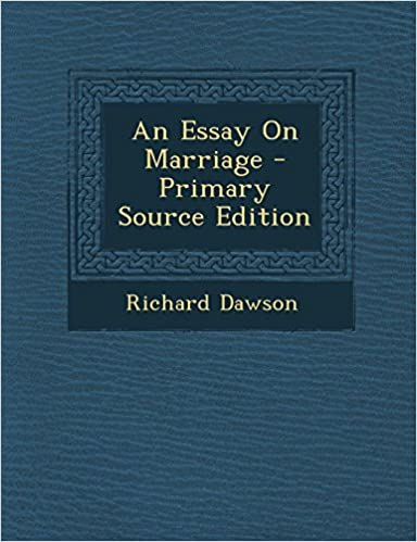 An Essay On Marriage Primary Source Edition Richard Dawson