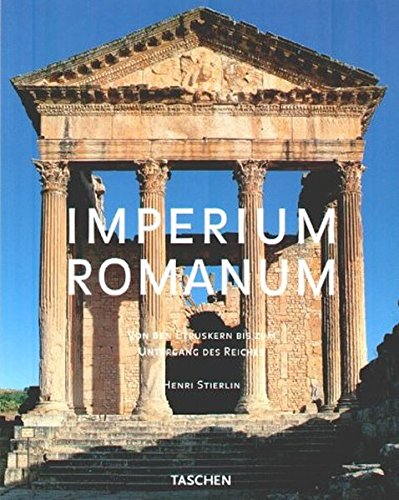 Weltarchitektur Römisches Imperium: From the Etruscans to the Decline of the Roman Empire (Taschen's World Architecture)