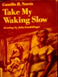 img - for Take My Waking Slow book / textbook / text book