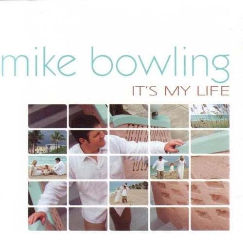 - It's My Life by Mike Bowling (2003-01-07)
