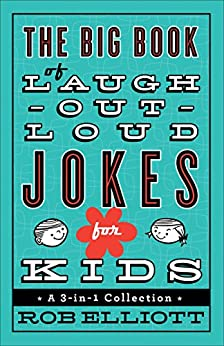 The Big Book of Laugh-Out-Loud Jokes for Kids: A 3-in-1 Collection by [Elliott, Rob]