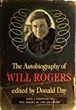 The Autobiography of Will Rogers Edited By Donald Day