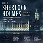Echoes of Sherlock Holmes: Stories Inspired by the Holmes Canon | Laurie R. King - editor,Leslie S. Klinger - editor