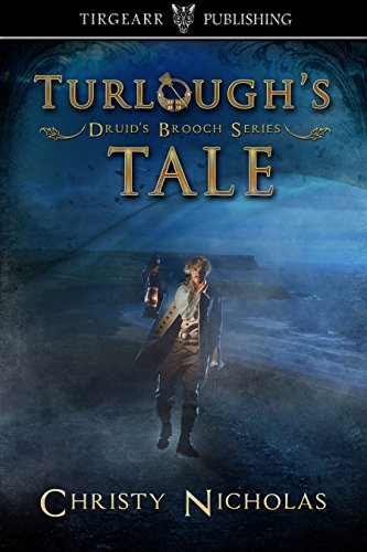 Book: Turlough's Tale - Driud's Brooch Series - short story extra (Druid's Brooch Book 0) by Christy Nicholas