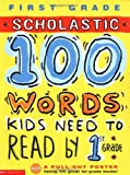 100 Words Kids Need to Read by 1st Grade, Scholastic, Inc. Staff and Lisa Traumbauer, 0439320240