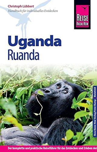 Reise Know-How Uganda, Ruanda: Reiseführer für individuelles Entdecken