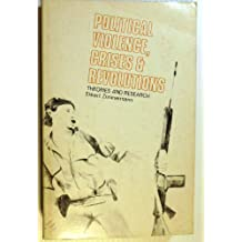 Political Violence, Crises, and Revolutions: Theories and Research