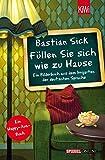Füllen Sie sich wie zu Hause: Ein Bilderbuch aus dem Irrgarten der deutschen Sprache