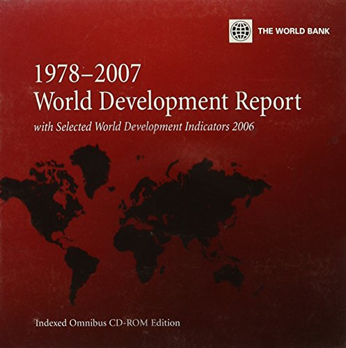 World Development Report 1978-2007 With Selected World Development Indicators 2006 (Multiple User): Indexed Omnibus (World Development Report) by World Bank Publications