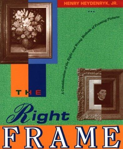 The Right Frame by Henry Heydenryk Jr (1-Dec-1993) Paperback Lyon One Frame