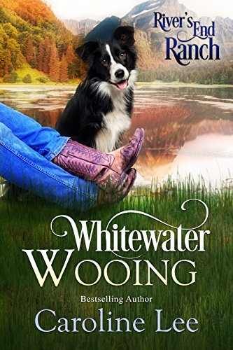 Whitewater Wooing (River's End Ranch Book 4) by [Lee, Caroline, River's End Ranch]
