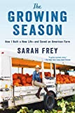 The Growing Season: How I Built a New Life--and