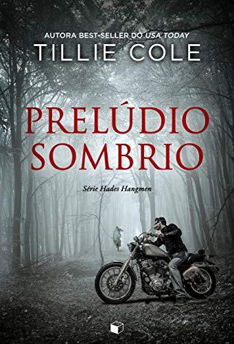 Prelúdio Sombrio (Hades Hangmen Livro 1) por [Cole, Tillie]