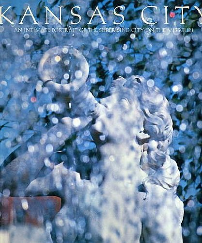 Kansas City An Intimate Portrait of the Surprising City on the - Club Plaza Country The