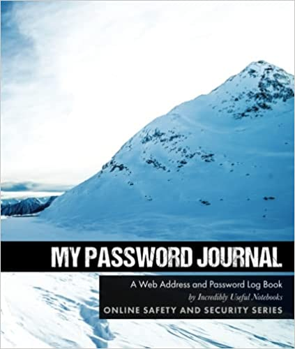 My Password Journal: A Web Address and Password Log Book (Online Safety and Security Series)