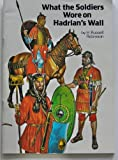 What the Soldiers Wore on Hadrian's Wall by Henry Russell Robinson front cover