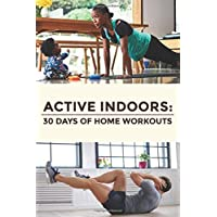 Active Indoors: 30 Days of at Home Workouts