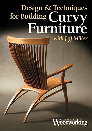 Design and Techniques for Building Curvy Furniture by Popular Woodworking