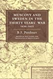 Muscovy and Sweden in the Thirty Years' War 1630-1635, Porshnev, B. F. and Dukes, Paul, 0521124476