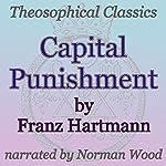Capital Punishment: Theosophical Classics | Franz Hartmann
