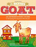 The Backyard Goat, Sue Weaver, 1603427902