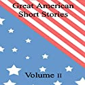 Great American Short Stories: Volume 2 Audiobook by Mark Twain, O. Henry, Nathaniel Hawthorne Narrated by Walter Covell