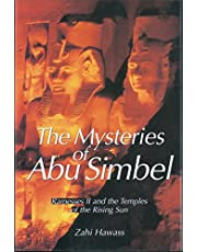 The Mysteries of Abu Simbel: Ramesses II and the Temples of the Rising Sun