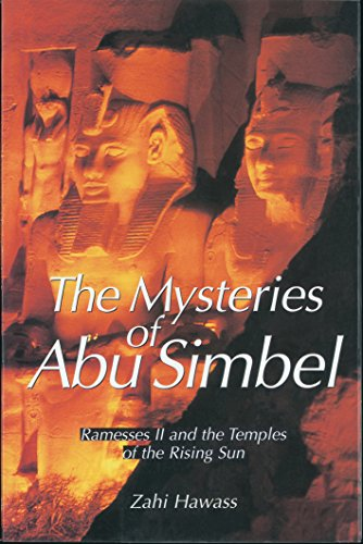 - The Mysteries of Abu Simbel: Ramesses II and the Temples of the Rising Sun