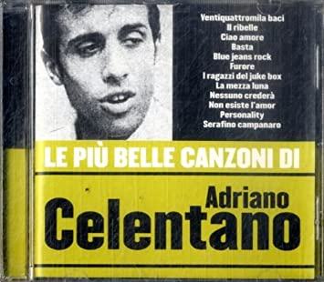 Adriano Celentano Le Piu Belle Canzoni Di A Celentano Amazon