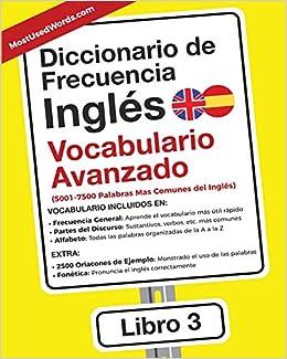 Diccionario de Frecuencia - Inglés - Vocabulario Avanzado: 5001-7500 Palabras Mas Comunes del Ingles: Amazon.es: ES MostUsedWords: Libros