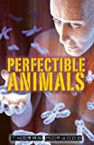 Perfectible Animals, Thomas Norwood, 0992355206