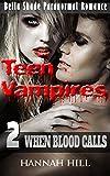 Teen Vampires 2: When  Blood Calls (Bella Shade Paranormal Romance)