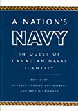 A Nation's Navy : In Quest of Canadian Naval Identity, , 0773515062