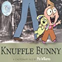 Knuffle Bunny: A Cautionary Tale Audiobook by Mo Willems Narrated by Mo Willems, Trixie Willems