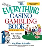 img - for The Everything Casino Gambling Book: Feel confident, have fun, and win big! by Meg Elaine Schneider (2004-08-18) book / textbook / text book