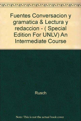 Fuentes Conversacion y gramatica & Lectura y redaccion - ( Special Edition For UNLV) An Intermediate Course