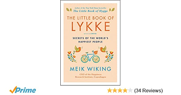 the little book of lykke secrets of the world s happiest people rh amazon com