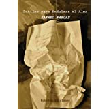 Dátiles Para Endulzar El Alma (Spanish Edition)