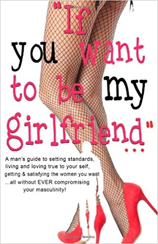 If You Want To Be My Girlfriend A Mans Guide To Setting