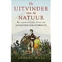 De uitvinder van de natuur: het avontuurlijke leven van Alexander von Humboldt