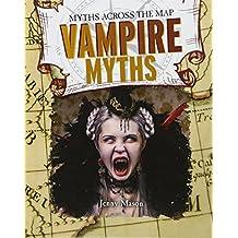 Vampire Myths (Myths Across the Map)