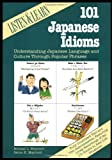 Listen and Learn : 101 Japanese Idioms, Maynard, Michael L. and Maynard, Senko K., 084428341X