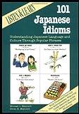 Listen and Learn : 101 Japanese Idioms, Maynard, Michael L. and Maynard, Senko K., 084428341X
