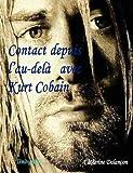 Contact depuis l'au-delà avec Kurt Cobain, Catherine Dalançon, 1847990444