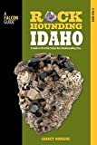 img - for Rockhounding Idaho: A Guide To 99 Of The State's Best Rockhounding Sites (Rockhounding Series) by Romaine, Garret (May 4, 2010) Paperback book / textbook / text book