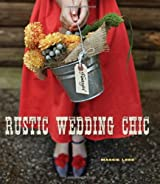 Rustic Wedding Chic by Maggie Lord (2012-08-01)