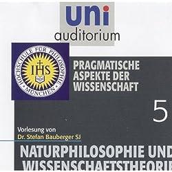 Pragmatische Aspekte der Wissenschaft (Uni-Auditorium)