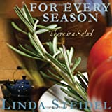 For Every Season There Is a Salad, Linda Steidel, 0981929052